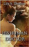 His Human Doctor: SciFi Alien Romance (Galactic Courtship Series Book 15)