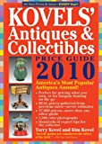 Kovels' Antiques & Collectibles Price Guide 2010: America's Bestselling and Most Up to Date Antiques Annual - 42nd Edition (Kovels' Antiques & Collectibles Price List)