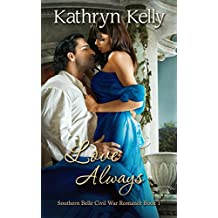 Love Always (Southern Belle Civil War Romance Book 1)