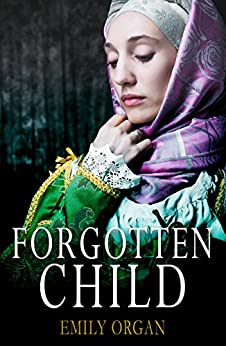 Forgotten Child (Runaway Girl Series book 2) by [Organ, Emily]