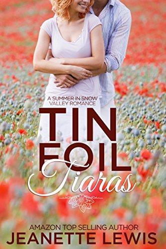Tin Foil Tiaras: A Snow Valley Romance