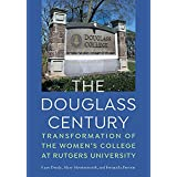 The Douglass Century: Transformation of the Women's College at Rutgers University