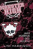 Monster High 4. ¡Más muertos que nunca! (Spanish Edition)