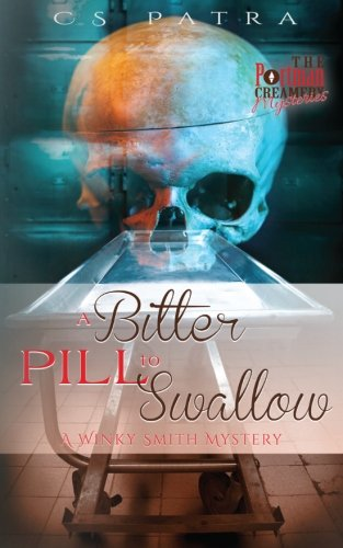 A Bitter Pill to Swallow: (A Winky Smith Mystery) (The Portman Creamery Mysteries) (Volume 5)