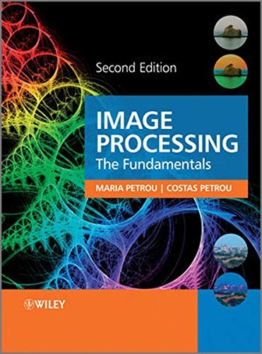 Image Processing: The Fundamentals 2nd (second) Edition by Petrou, Maria, Petrou, Costas published by Wiley (2010)