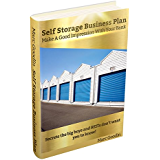 Self Storage Business Plan.  Make a Good Impression With Your Bank.
