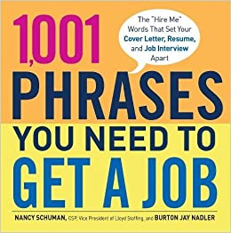 How To Write Cover Letter For Resume   Phrases You Need To Get A Job The Hire Me Words That Set  Resume Spelling Word with Summary Of Resume   Phrases You Need To Get A Job The Hire Me Words That Set Your Cover  Letter Resume And Job Interview Apart Nancy Schuman Burton Jay Nadler   Resume Past Or Present Tense Pdf