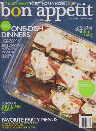 Bon Appetit March 2010 One Dish Dinners, Favorite Party Menus; 5 Easy Ways to Eat More Veggies
