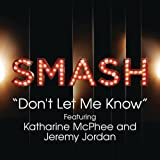 Don't Let Me Know (Smash Cast Version) [Feat. Katharine McPhee & Jeremy Jordan]