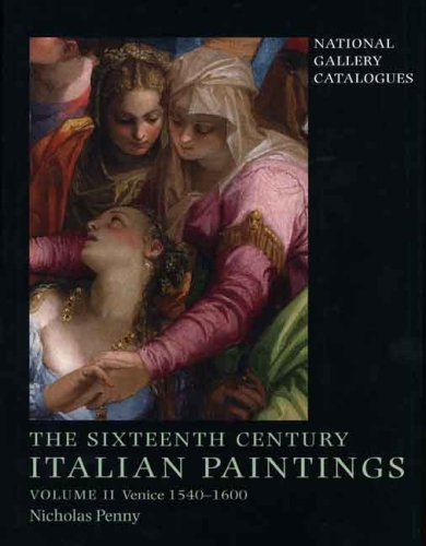 The Sixteenth-Century Italian Paintings: Volume II: Venice 1540-1600 (National Gallery Catalogues) (National Gallery Best Paintings)