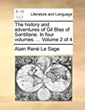 The History and Adventures of Gil Blas of Santillane In, Alain Rene Le Sage, 1140978950