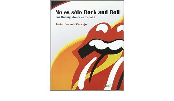 No es sólo rock & roll: Los Rolling Stones en España: Amazon.es: Cosmen Concejo, Javier: Libros