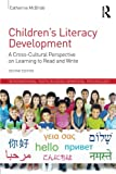 img - for Children's Literacy Development: A Cross-Cultural Perspective on Learning to Read and Write (International Texts in Developmental Psychology) book / textbook / text book