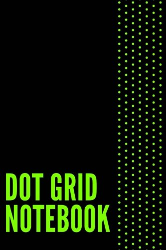 Dot Grid Notebook: 120 Dotted Grid Pages, Bullet Journal (6x9 inches) (Bullet Journals) (Volume 5)