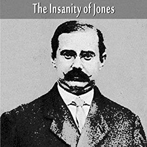 The Insanity of Jones Audiobook