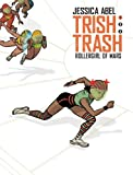 Trish Trash: Rollergirl from Mars Vol. 1 (Trish Trash graphic novels)