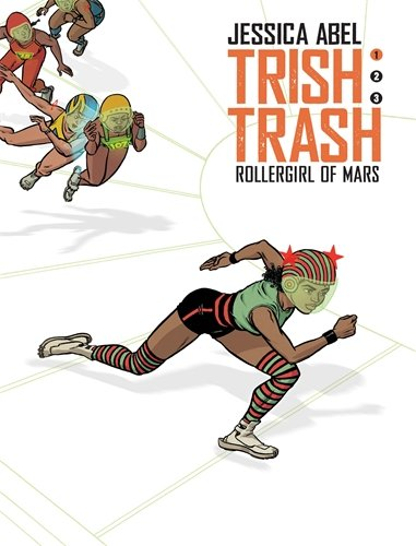 Trish Trash #1: Rollergirl of Mars (Trish Trash graphic novels)