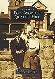 Fort Worth's Quality Hill, Brenda S. McClurkin and Historic Fort Worth, Inc, 146713211X