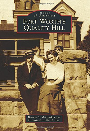 Read Online Fort Worth's Quality Hill (Images of America) ebook