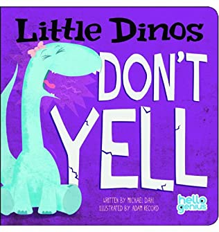 book cover of Little Dinos Don\'t Yell