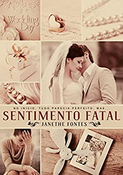 Sentimento Fatal (Portuguese Edition) by [Fontes, Janethe]