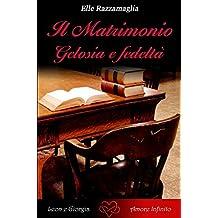 Il Matrimonio Gelosia e fedeltà  (V) (Italian Edition)