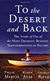 img - for To the Desert and Back: The Story of the Most Dramatic Business Transformation on Record book / textbook / text book