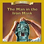 The Man in the Iron Mask: Bring the Classics to Life   Alexandre Dumas