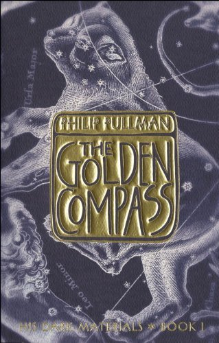 The Golden Compass (His Dark Materials, Book 1) 1st (first) Edition by Pullman, Philip published by Knopf Books for Young Readers (2002)