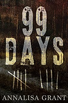 99 Days by [Grant, AnnaLisa]