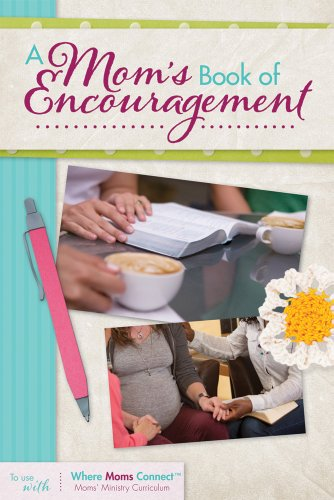 A Mom's Book of Encouragement (Where Mom's Connect