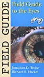 img - for Field Guide to the Eyes (Field Guide Series) book / textbook / text book