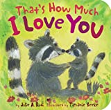 img - for That's How Much I Love You (Padded Board Books) book / textbook / text book