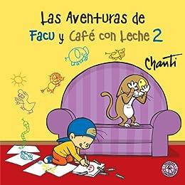 Las aventuras de Facu y Café con leche 2 (KF8) (Spanish Edition)
