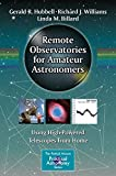 Remote Observatories for Amateur Astronomers: Using High-Powered Telescopes from Home (The Patrick Moore Practical Astronomy Series)