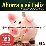 Ahorra Y Sé Feliz [Save and Be Happy] | Tomás Pulido