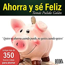 Ahorra Y Sé Feliz [Save and Be Happy]