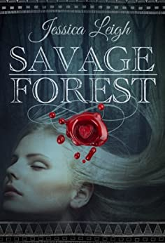 Savage Forest (Savage Romance Series Book 1) by [Leigh, Jessica]