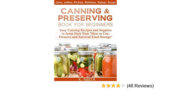 Canning and preserving book for beginners easy canning recipes and canning and preserving book for beginners easy canning recipes and supplies to jump start your how to can preserve and survival food storage kindle forumfinder Image collections