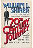 20th Century Journey: A Memoir of A Life and The Times - The Start 1904-1930