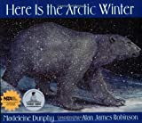 Here Is the Arctic Winter, Madeleine Dunphy, 0977753905