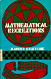 Mathematical Recreations, Maurice Kraitchik, 0486201635