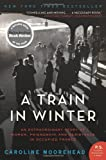 img - for A Train in Winter: An Extraordinary Story of Women, Friendship, and Resistance in Occupied France by Moorehead, Caroline (2012) Paperback book / textbook / text book