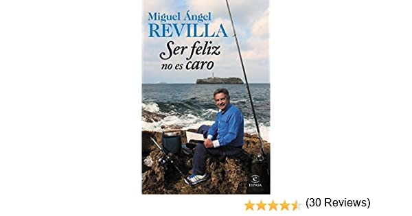 Ser feliz no es caro eBook: Miguel Ángel Revilla: Amazon.es ...