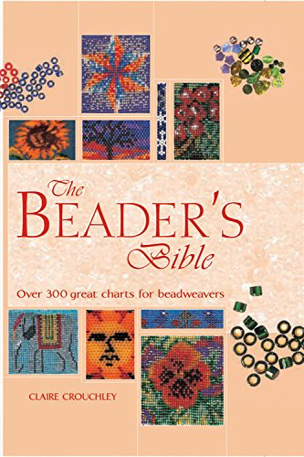 The Beader's Bible: Over 300 Great Charts for Beadweavers (Artist/Craft Bible Series) by Brand: Chartwell Books 2009-11-23