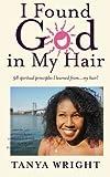 I Found God in My Hair, Tanya Wright, 1493582216