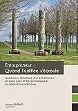 ENTREPRENEUR: quand l'édifice s'écroule: Le parcours chaotique d'un entrepreneur en prois avec le RS, les banques et les aberrations judiciaires. (French Edition)