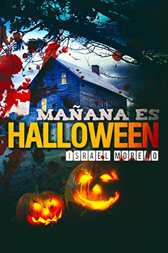 MAÑANA ES HALLOWEEN: La novela más terrorífica de la noche de brujas (La noche de Halloween nº 1) (Spanish Edition)]()