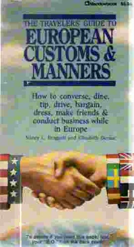 The travelers' guide to European customs & manners ;: How to converse, dine, tip, drive, bargain, dress, make friends & conduct business while in Europe]()