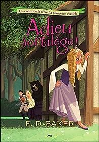 La princesse éveillée, tome 2 : Adieu sortilège !  par Elizabeth Dawson Baker